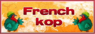 Vous êtes dans la basse-cour du French Kop !!!