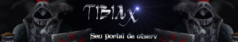 TibiaX Seu portal Brasileiro de Open Tibia Server RPG