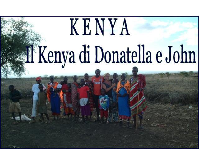 K E N Y A  : informazioni e forum --- Il Kenya di Donatella   e    John masai
