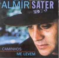 Almir Sater - Caminhos Me Levem