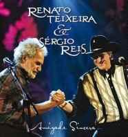 Renato Teixeira & Sérgio Reis – Amizade Sincera