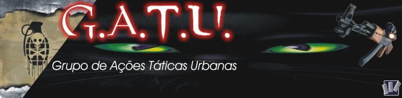 [G.A.T.U.] | GRUPO DE AÇÕES TÁTICAS URBANAS