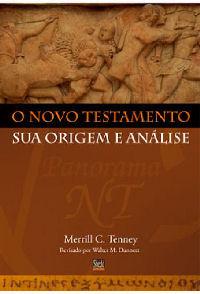 O Novo Testamento – Sua origem e Análise – Merrill C. Tenney