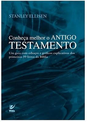 Stanley Ellisen - Conheça melhor o Antigo Testamento