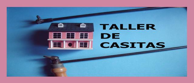 TallerDeCasitas