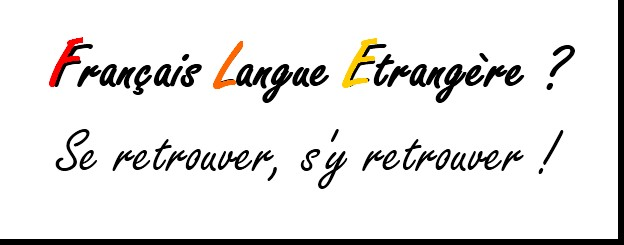 Français Langue Etrangère, se retrouver s'y retrouver
